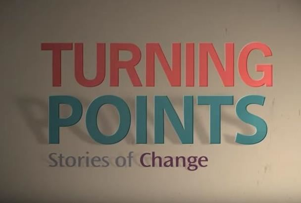Turning Points: Stories of Change