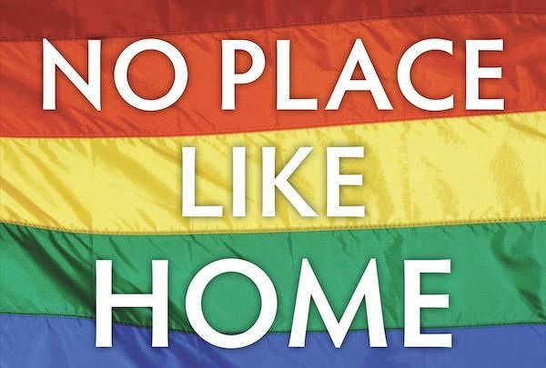 Rainbow flag with the words No Place Like Home
